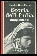 BETTELHEIM C. STORIA DELL'INDIA INDIPENDENTE EDITORI RIUNITI 1965 ORIENTAMENTI
