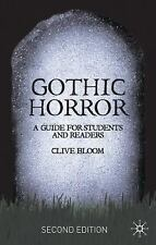 Gothic Horror : A Guide for Students and Readers by Jacqueline Lo and Clive...