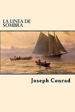 La Linea de Sombra (Spanish Edition) by Joseph Conrad (2017, Paperback)