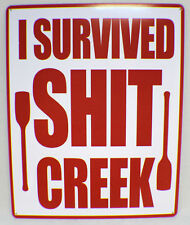 "Tin Sign 12"" X 15"" New Funny Bar Metal Sign I Survived Sh*T Creek"
