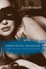 Something Reckless: By Michaels, Jess