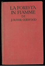 CURWOOD JAMES OLIVER LA FORESTA IN FIAMME SONZOGNO 1930 ROMANTICA MONDIALE 32