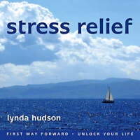 Stress Relief (First Way Forward - Unlock Your Life), Lynda Hudson - Audio CD Bo