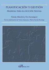 Planificacion y Gestion : Manual para la Accion Social by Tomás Alberich...