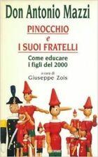 Pinocchio E I Suoi Fratelli Come Educare I Figli Del 2000 ,Mazzi, Antonio  ,Ediz