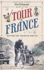 The Daily Telegraph Book of the Tour de France  New Paperback Book Martin Smith