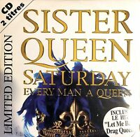 Sister Queen ‎CD Single Saturday Every Man A Queen - Limited Edition - France