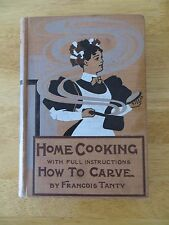 Home Cooking with Full Instructions How to Carve by Francois Tante