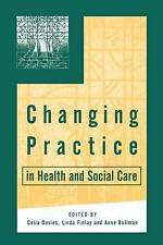 Changing Practice in Health and Social Care (Published in as by Celia Davi - PB