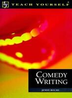 Comedy Writing (Teach Yourself Educational) By Jenny Roche