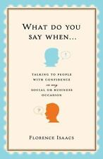 What Do You Say When . . .: Talking to People with Confidence on Any-ExLibrary