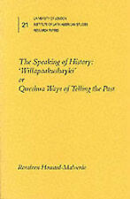 """The Speaking of History: """"Willapaakushayki"""" or Quechua Ways of Telling the Past"""