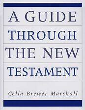 A Guide Through the New Testament: By Celia Brewer Marshall