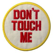 Embroidered Iron Sew on Patches Transfers Badges Appliques Emblem Don't Touch Me