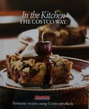 B002JH4BDY In the Kitchen the Costco Way [ Costco Wholesale, 2008 ] Fantastic re