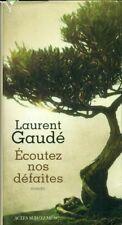 ÉCOUTEZ NOS DÉFAITES – ROMAN de LAURENT GAUDÉ Ed. ACTES SUD  -  LEMÉAC