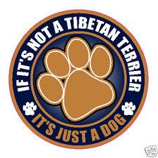 """NOT A TIBETAN TERRIER JUST A DOG 5"""" STICKER"""