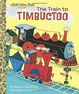 The Train to Timbuctoo (Little Golden Books), Brown 9780553533408 New..