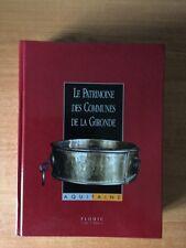 LE PATRIMOINE DES COMMUNES DE LA GIRONDE Tome II