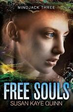 Free Souls : Book Three of the Mindjack Trilogy by Susan Quinn (2012, Paperback)
