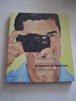 EXPOSITION DE GABRIELE DI MATTEO . OEUVRES 1986 - 2002 .  EN TRES BON ETAT .