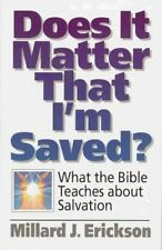 Does It Matter That I'm Saved? : What the Bible Teaches about Salvation by Mill…
