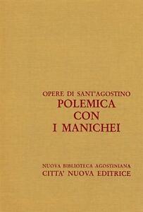 Opera omnia. Vol. 13-1 - Polemica con i manichei - Agostino sant'