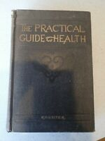The Practical Guide To Health A Popular Treatise On Anatomy, Physiology  Hygiene