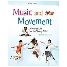 Music and Movement: A Way of Life for the Young Child by Linda Carol Edwards