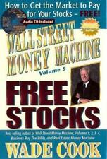 Wall Street Money Machine, Volume 5: Free Stocks: How to Get the Market to Pay f