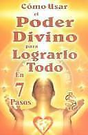 Cómo usar el poder divino para lograrlo todo en 7 pasos