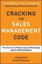Cracking the Sales Management Code : The Secrets to Measuring and Managing Sales