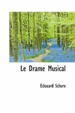 Le Drame Musical (french Edition): By ?douard Schur?