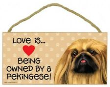 Love is.Being owned by a Pekingese Cute Pawprints Heart Dog Sign 5x10 Wood 805