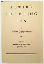 TOWARD THE RISING SUN, SIGNED Insc, by William Gayley Simpson HC /DJ, 1st / 1st