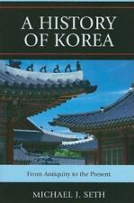 A History of Korea: From Antiquity to the Present, Seth, Michael J., 0742567168,