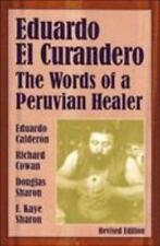 Eduardo el curandero: las palabras de un curador peruano