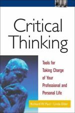 Critical Thinking: Tools for Taking Charge of Your Professional and Personal Lif