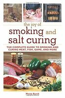 Joy of Smoking & Salt Curing Complete Guide to Smoking & Curing Meat,Fish,Game +