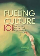 Fueling Culture: 101 Words for Energy and Environment by Imre Szeman: Used