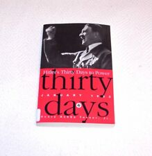 HITLER'S THIRTY DAYS TO POWER SOFTBACK BOOK - JANUARY 1933 BY TURNER JR