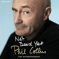 Phil Collins,Phil Collins - Not Dead Yet: The Autobiography:  (Audiobook CD)