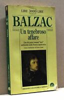 UN TENEBROSO AFFARE - Balzac [Libro, Biblioteca Economica Newton]