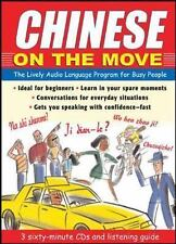 Chinese On the Move (3CDs + Guide): The Lively Audio Language Program for Busy P