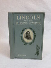 L.E. Chittenden  LINCOLN AND THE SLEEPING SENTINEL  Harper & Brothers 1909