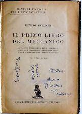 MANUALE TECNICI RENATO BATACCHI IL PRIMO LIBRO DEL MECCANICO MARZOCCO 1940