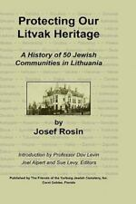 Protecting Our Litvak Heritage by Josef Rosin (2009, Hardcover)