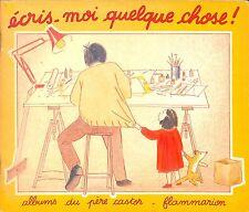 """LIVRE POUR ENFANTS ENFANTINA ALBUM DU PERE CASTOR """"ECRIS-MOI QUELQUE CHOSE"""" 1982"""