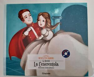La Cenerentola G. Rossini collana Musica per Bambini Hachette LIBRO + CD