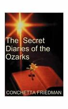 Secret Diaries of the Ozarks by Conchetta Friedman (1999, Paperback)